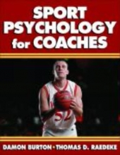 Damon Burton,   Thomas D. Raedeke Sport Psychology for Coaches