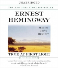Hemingway, Ernest True at First Light
