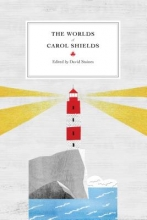 Staines, David The Worlds of Carol Shields