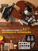 The Complete Guide to Art Materials & Techniques