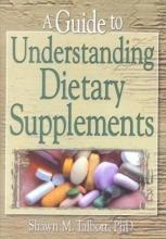 Shawn M. Talbott A Guide to Understanding Dietary Supplements