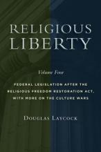 Laycock, Douglas Religious Liberty, Volume 4