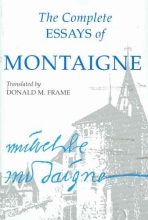 Montaigne, Michel Eyquem Complete Essays of Montaigne
