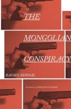 Bernal, Rafael The Mongolian Conspiracy