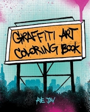 Morano, Aye Jay Graffiti Art Coloring Book