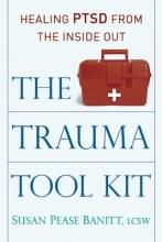 Susan Pease Banitt The Trauma Tool Kit
