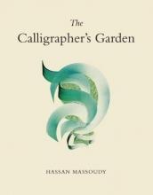 Massoudy, Hassan Calligrapher`s Garden