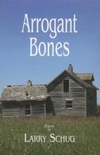 Schug, Larry Arrogant Bones