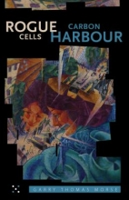 Morse, Garry Thomas Rogue Cells/Carbon Harbour