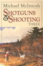 McIntosh, Michael Shotguns & Shooting Three