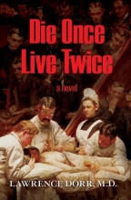 Dorr, Lawrence Die Once Live Twice
