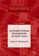Mark R. Thompson Authoritarian Modernism in East Asia