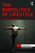 Mayes, Christopher The Biopolitics of Lifestyle