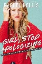 Rachel Hollis Girl, Stop Apologizing