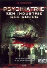 , Psychiatrie een Industrie des Doods