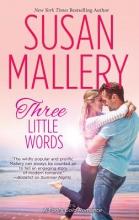 Mallery, Susan Three Little Words