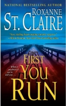St. Claire, Roxanne First You Run
