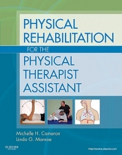 Michelle H. Cameron,   Linda Monroe Physical Rehabilitation for the Physical Therapist Assistant