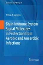 Armen Galoyan Brain Immune System Signal Molecules in Protection from Aerobic and Anaerobic Infections