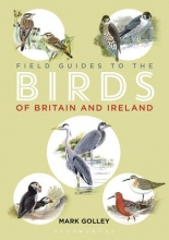 Mark Golley Field Guide to the Birds of Britain and Ireland
