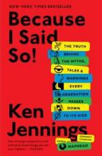 Jennings, Ken Because I Said So!