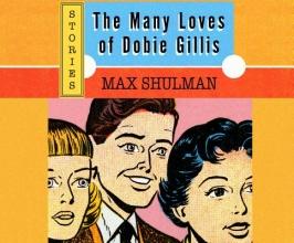Shulman, Max The Many Loves of Dobie Gillis