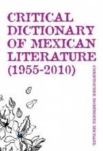 Michael, Christopher Dominguez Critical Dictionary of Mexican Literature (1955-2010)