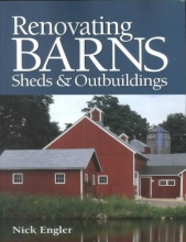 Engler, Nick Renovating Barns, Sheds & Outbuildings