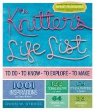 Steege, Gwen W. The Knitter`s Life List