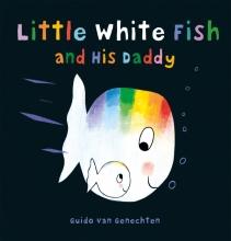 Guido Van Genechten, Little White Fish and His Daddy