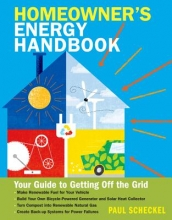 Scheckel, Paul The Homeowner`s Energy Handbook