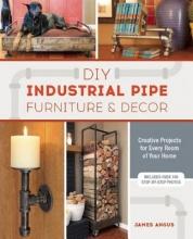 Angus, James DIY Industrial Pipe Furniture & Decor