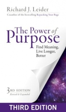 Leider The Power of Purpose: Find Meaning, Live Longer, Better