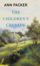 Packer, Ann The Children`s Crusade