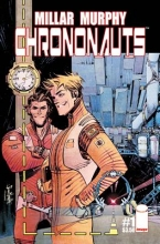 Millar, Mark,   Murphy, Sean Gordon Chrononauts 1