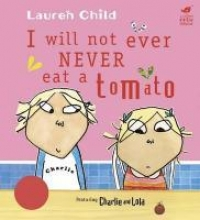 Child, Lauren I Will Not Ever Never Eat a Tomato
