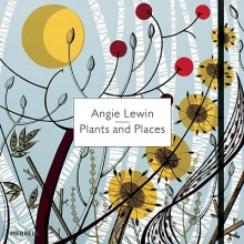 Lewin, Angie Angie Lewin: Plants and Places