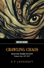Lovecraft, H. P. Crawling Chaos, Volume One
