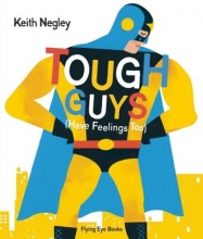 Negley, Keith Tough Guys Have Feelings Too