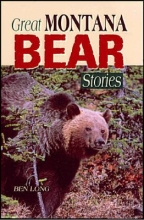 Long, Benjamin Great Montana Bear Stories
