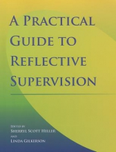 Heller, Sherryl Scott Practical Guide to Reflective Supervision