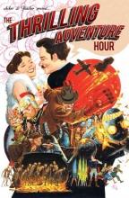 Acker, Ben,   Blacker, Ben The Thrilling Adventure Hour
