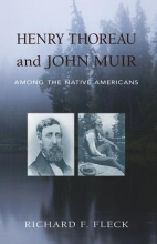 Fleck, Richard F. Henry Thoreau and John Muir Among the Native Americans