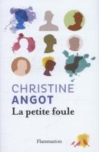 Angot, Christine La Petite Foule