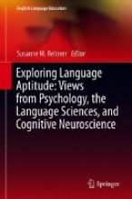 Exploring Language Aptitude: Views from Psychology, the Language Sciences, and Cognitive Neuroscience