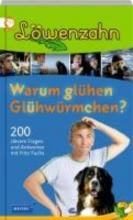Dilling, Jochen Löwenzahn - Warum glühen Glühwürmchen?
