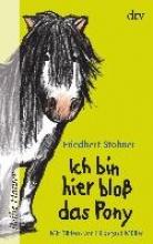 Stohner, Friedbert Ich bin hier bloß das Pony