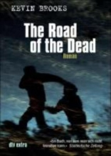 Brooks, Kevin,   Gutzschhahn, Uwe-Michael The Road of the Dead