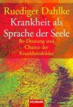 Dahlke, Rüdiger Krankheit als Sprache der Seele