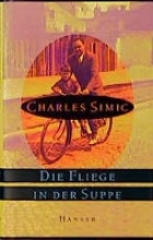 Simic, Charles Die Fliege in der Suppe
